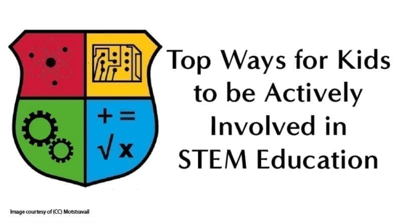 Top Ways for Kids to be Actively Involved in STEM Education