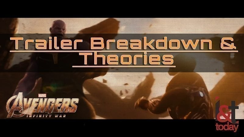 Avengers: Infinity War Trailer Breakdown and Theories