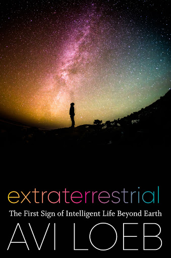 avi loeb extraterrestrial the first sign of life beyond earth